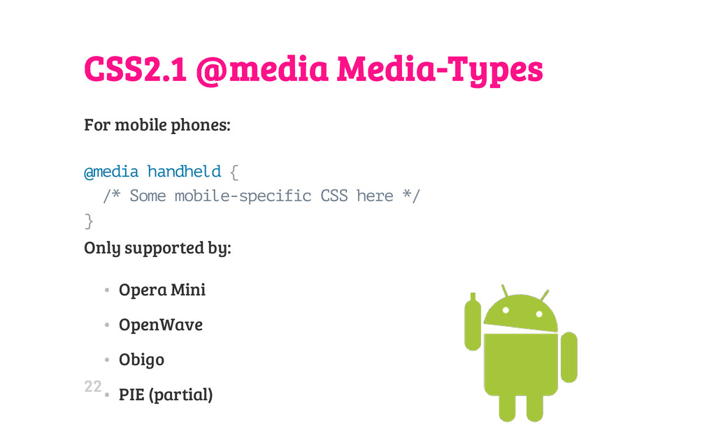 CSS2.1 @media Media-Types For mobile phones: @ ...