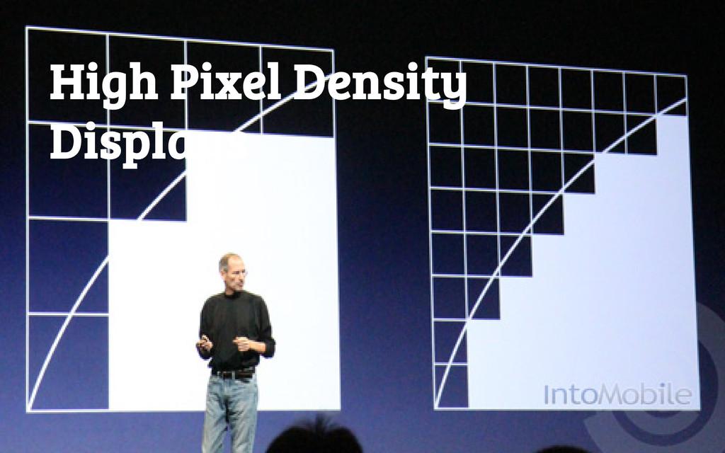 High Pixel Density Displays
