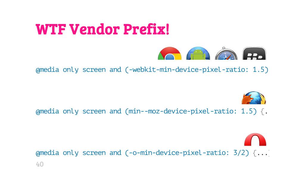 WTF Vendor Prefix! @ m e d i a o n l y s c r e ...