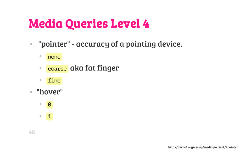 "Media Queries Level 4 • ""pointer"" - accuracy of..."