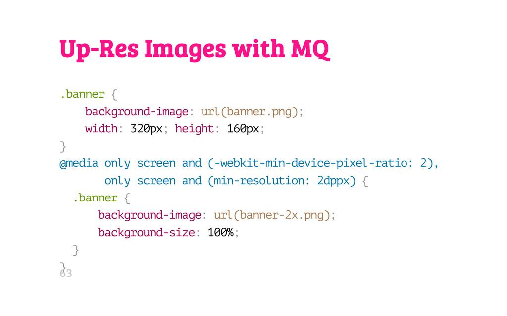 Up-Res Images with MQ . b a n n e r { b a c k g...