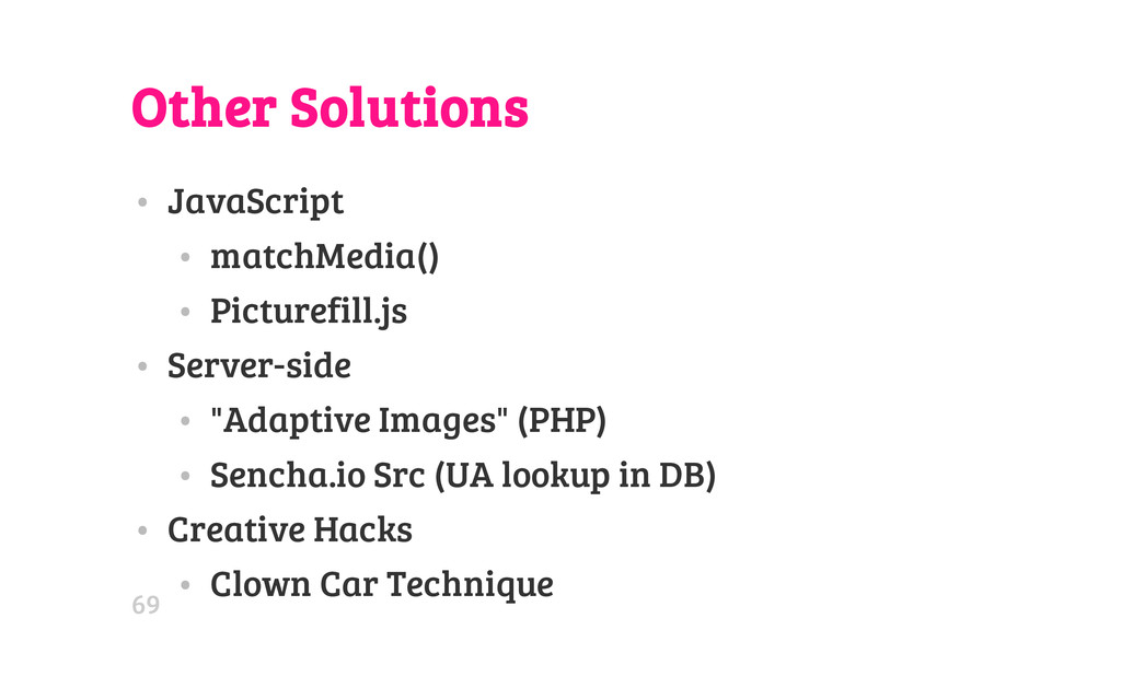 Other Solutions • JavaScript • matchMedia() • P...