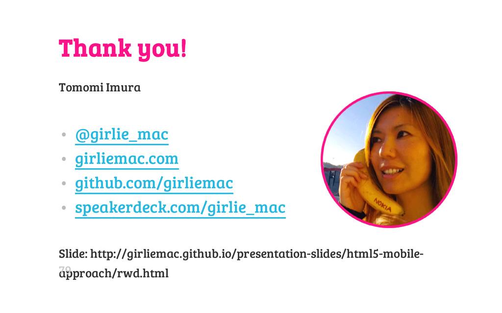 Thank you! Tomomi Imura • @girlie_mac • girliem...