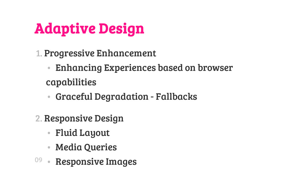 Adaptive Design 1. Progressive Enhancement • En...