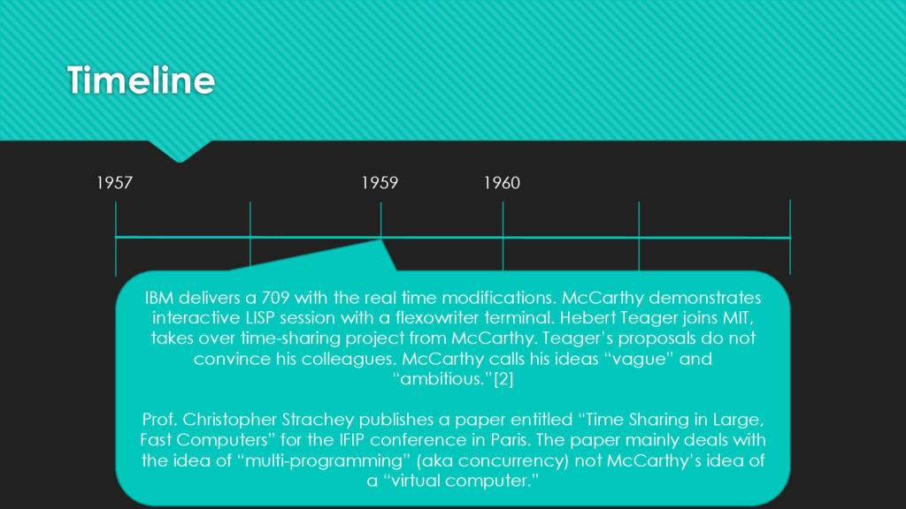 Timeline IBM delivers a 709 with the real time ...