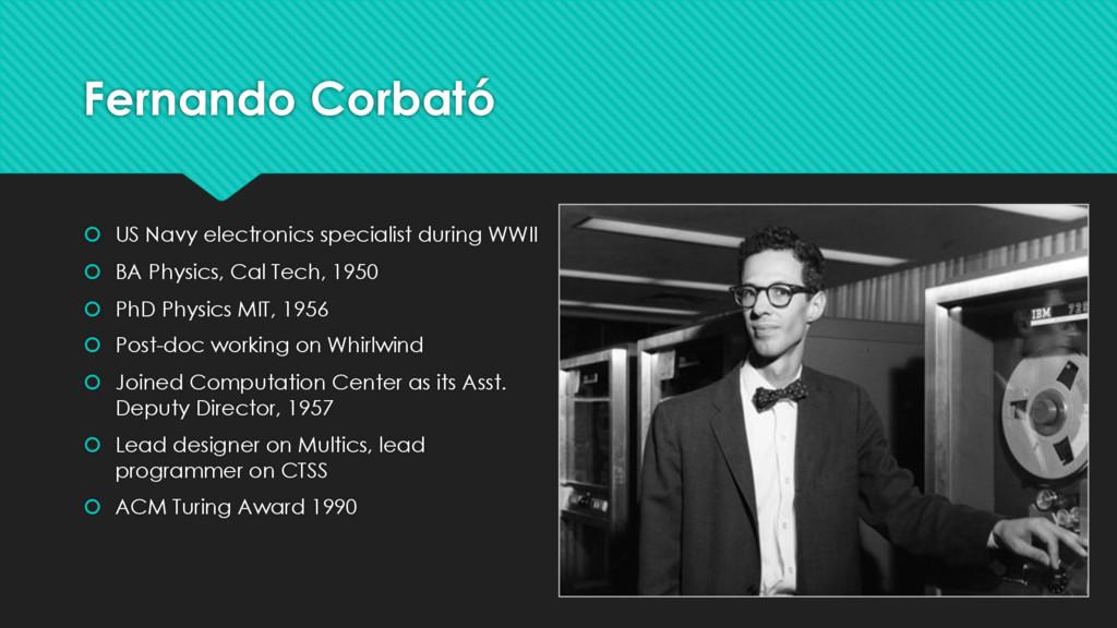 Fernando Corbató š US Navy electronics speciali...