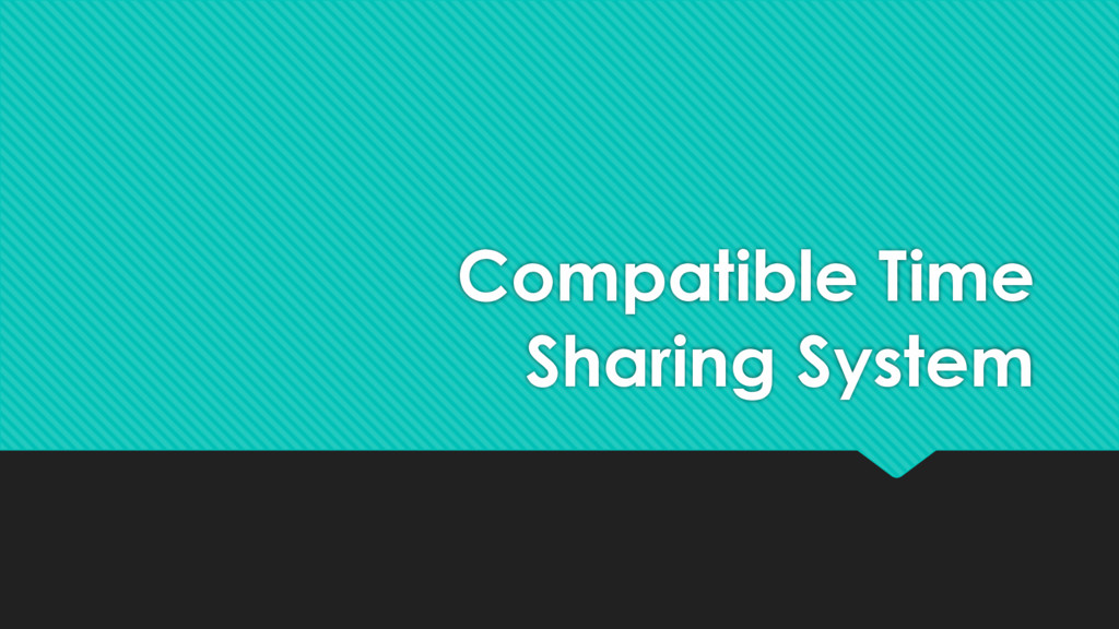 Compatible Time Sharing System