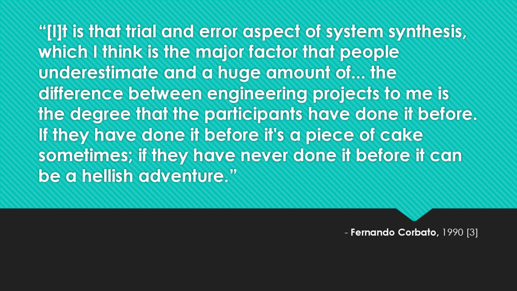 """[I]t is that trial and error aspect of system ..."