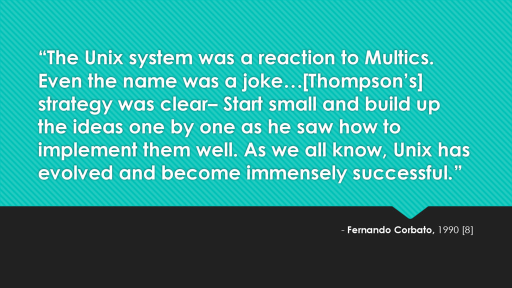 """The Unix system was a reaction to Multics. Eve..."