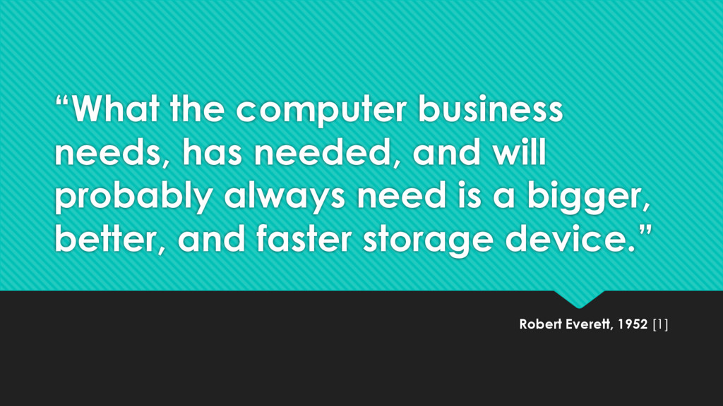 """What the computer business needs, has needed, ..."