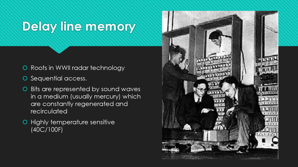 Delay line memory š Roots in WWII radar technol...