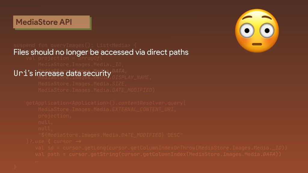 MediaStore API suspend fun queryImages(): List<...