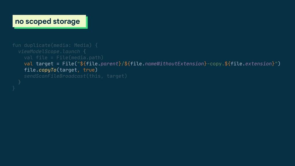 scoped storage no scoped storage fun duplicate(...