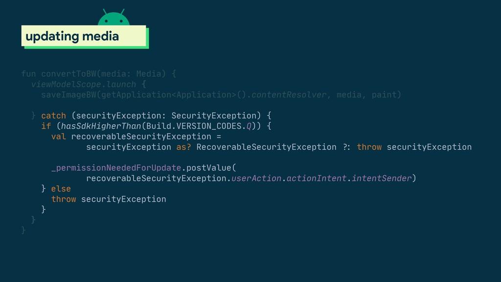 scoped storage updating media fun convertToBW(m...