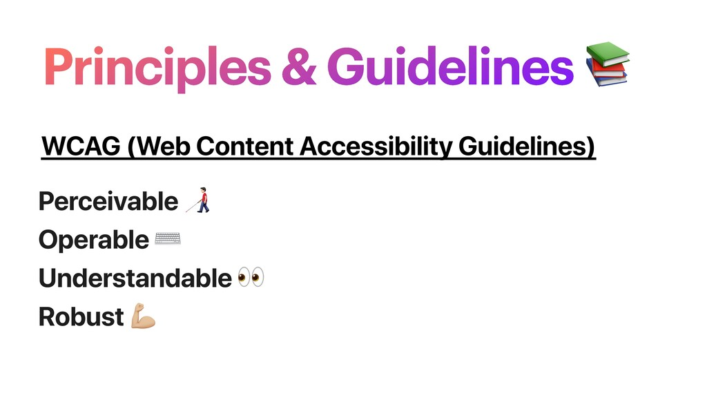 Principles & Guidelines  WCAG (Web Content Acce...