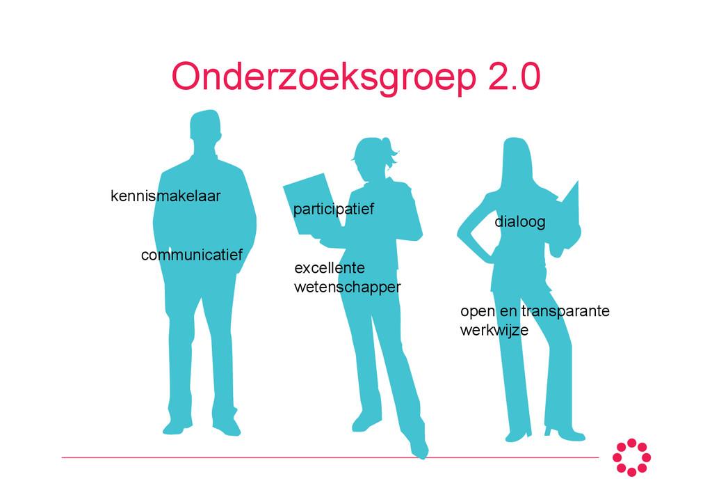 Onderzoeksgroep 2.0 participatief excellente we...