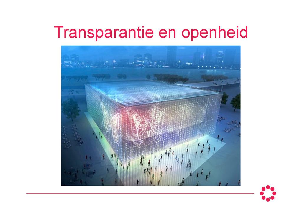 Transparantie en openheid 7