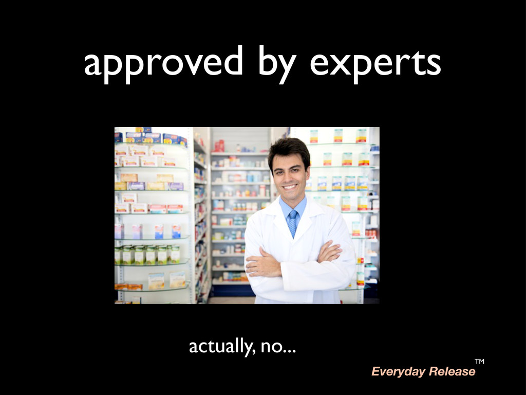 approved by experts actually, no... Everyday Re...