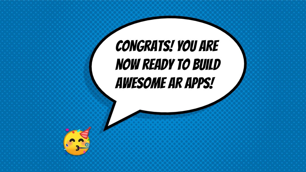 CONgrats! You are now ready to build awesome A...