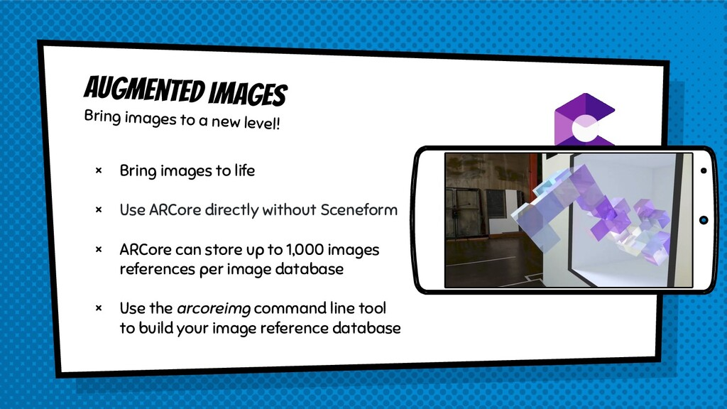 × Bring images to life × Use ARCore directly wi...