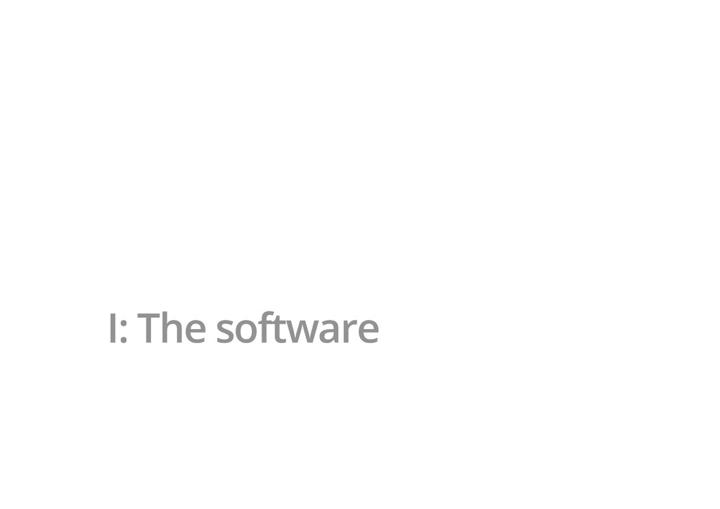 I: The software