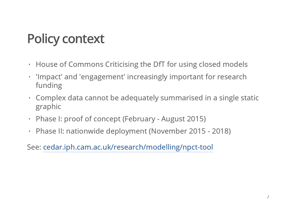 Policy context See: cedar.iph.cam.ac.uk/researc...