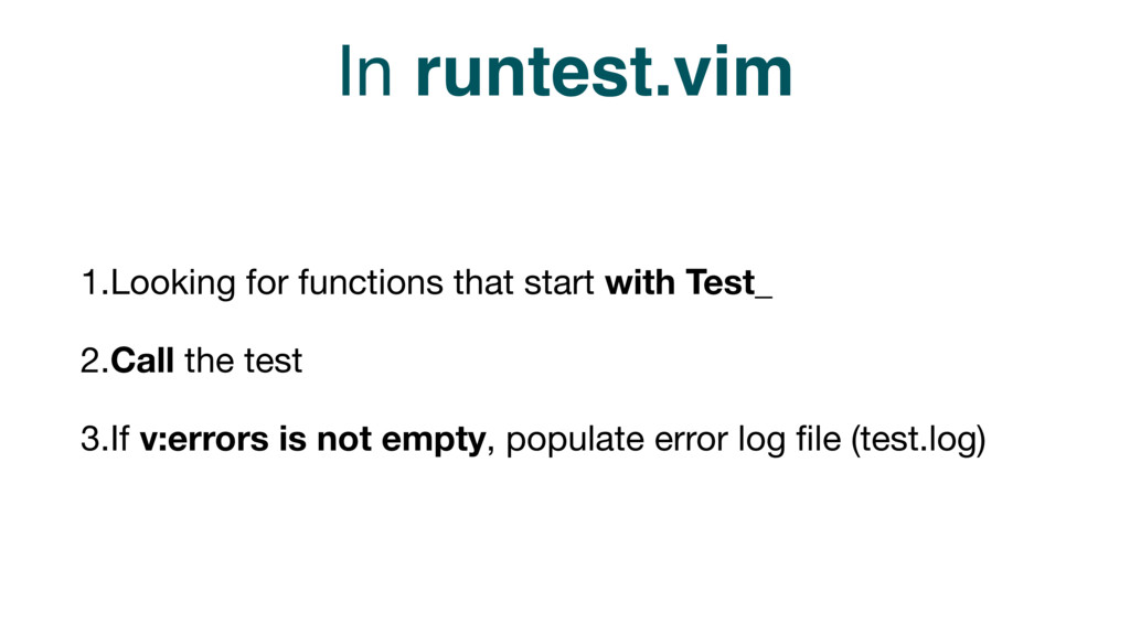 In runtest.vim 1.Looking for functions that sta...