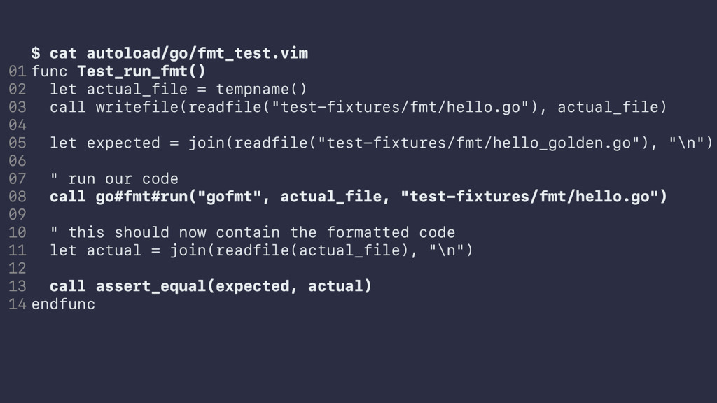 $ cat autoload/go/fmt_test.vim func Test_run_fm...