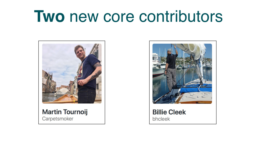 Two new core contributors