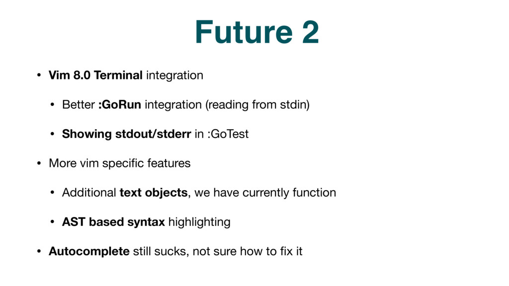 Future 2 • Vim 8.0 Terminal integration  • Bett...