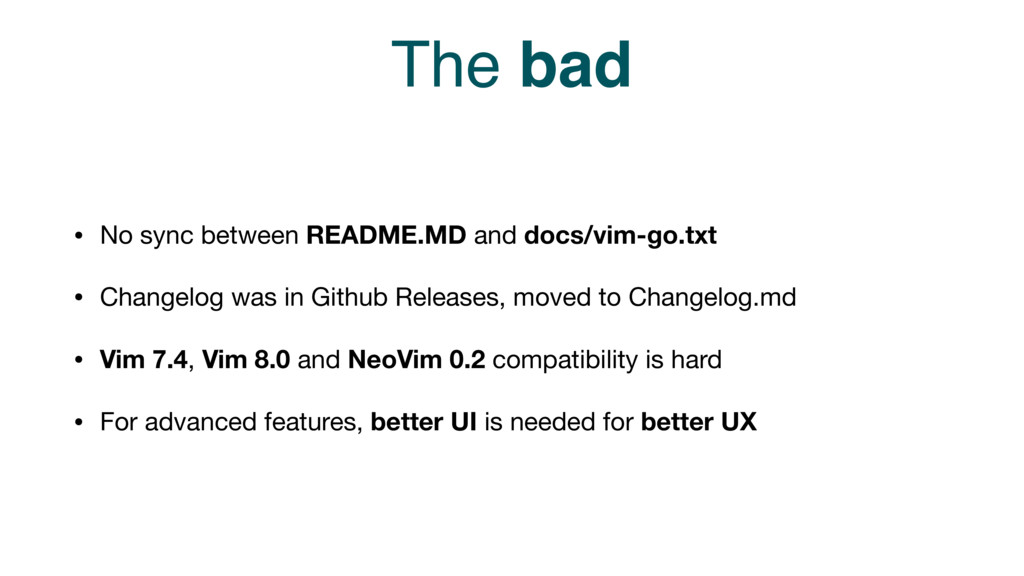 The bad • No sync between README.MD and docs/vi...