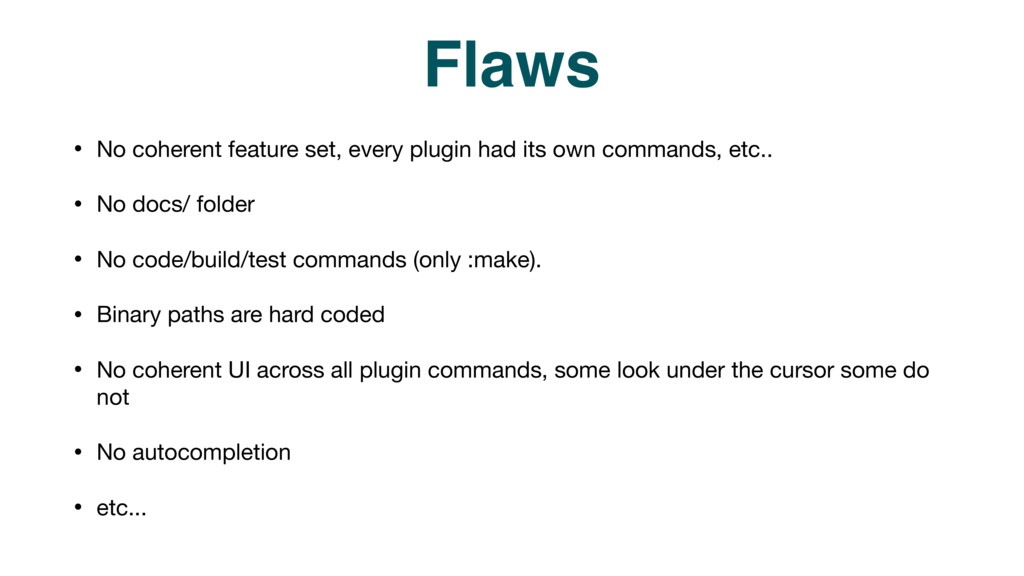 Flaws • No coherent feature set, every plugin h...