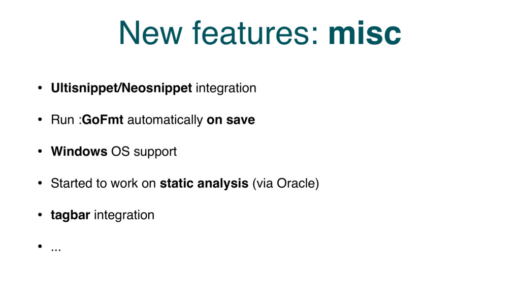 New features: misc • Ultisnippet/Neosnippet int...