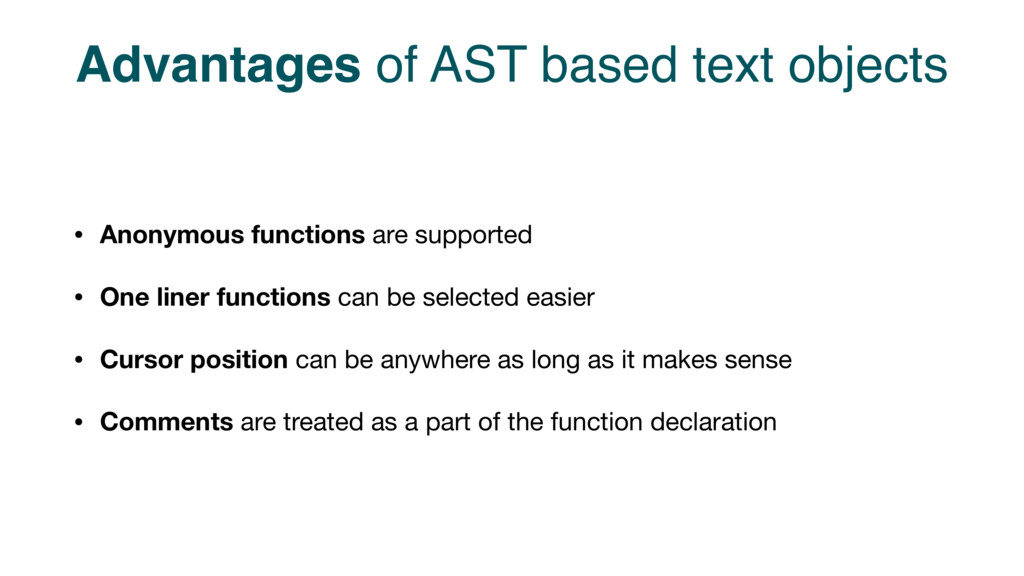 Advantages of AST based text objects • Anonymou...