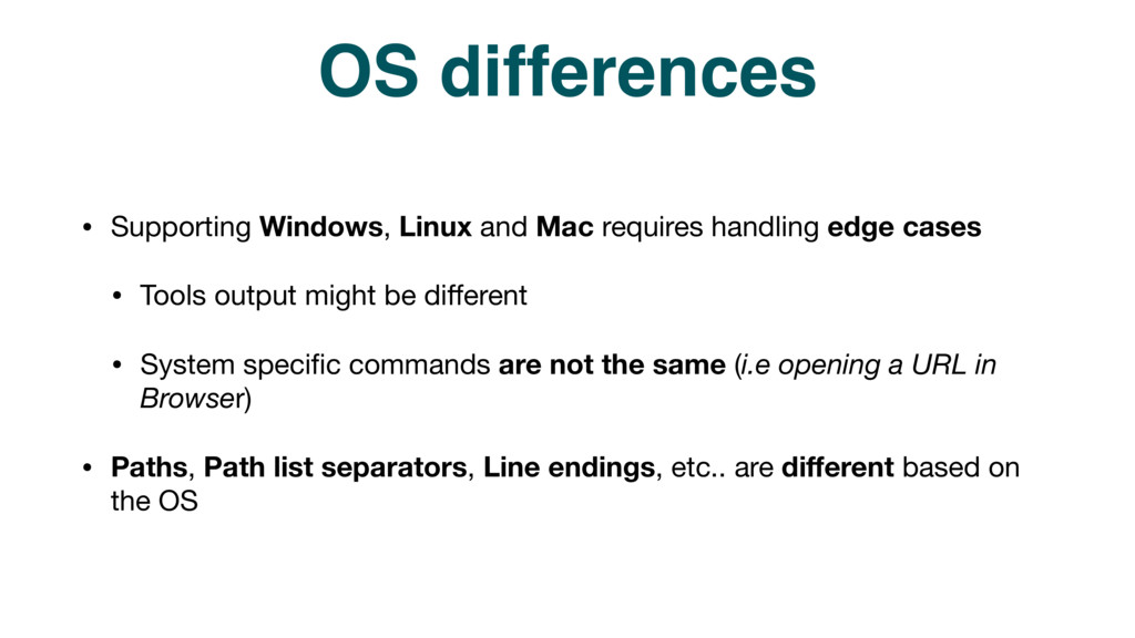 OS differences • Supporting Windows, Linux and ...