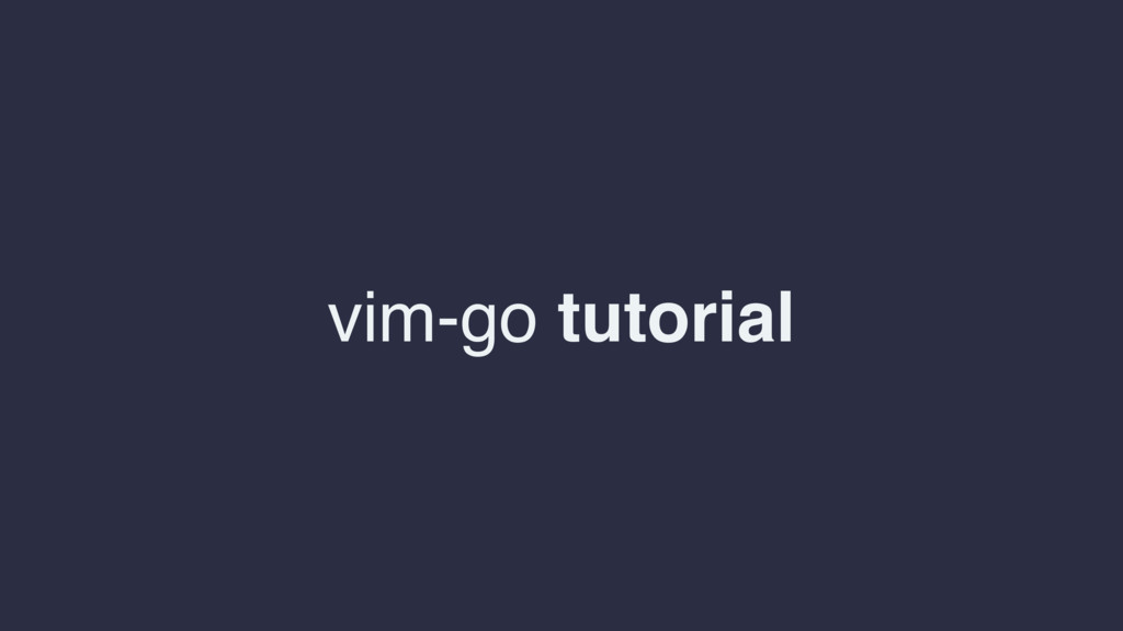 vim-go tutorial