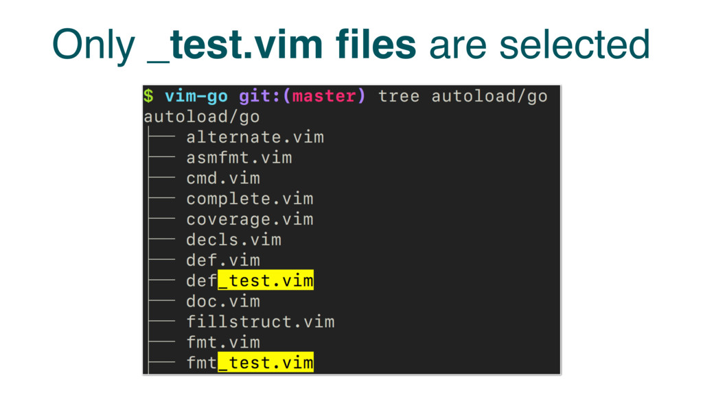 Only _test.vim files are selected