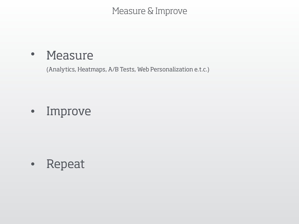 Measure & Improve • Measure 
