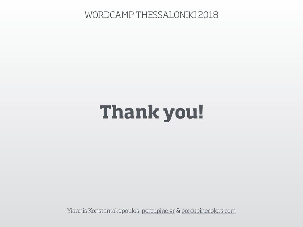 Thank you! Yiannis Konstantakopoulos, porcupine...