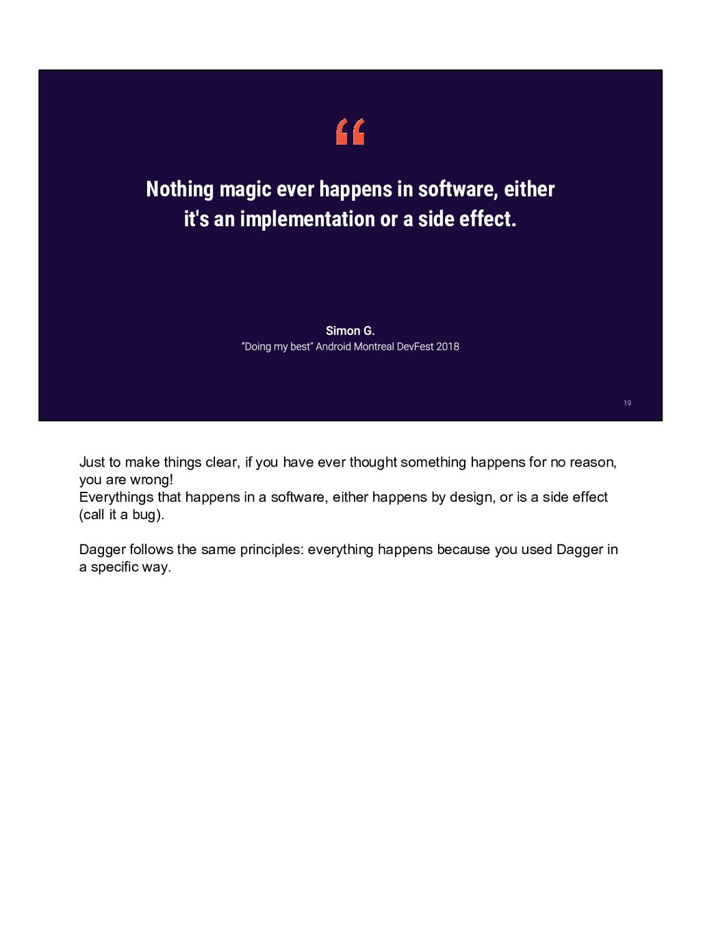 Nothing magic ever happens in software, either ...