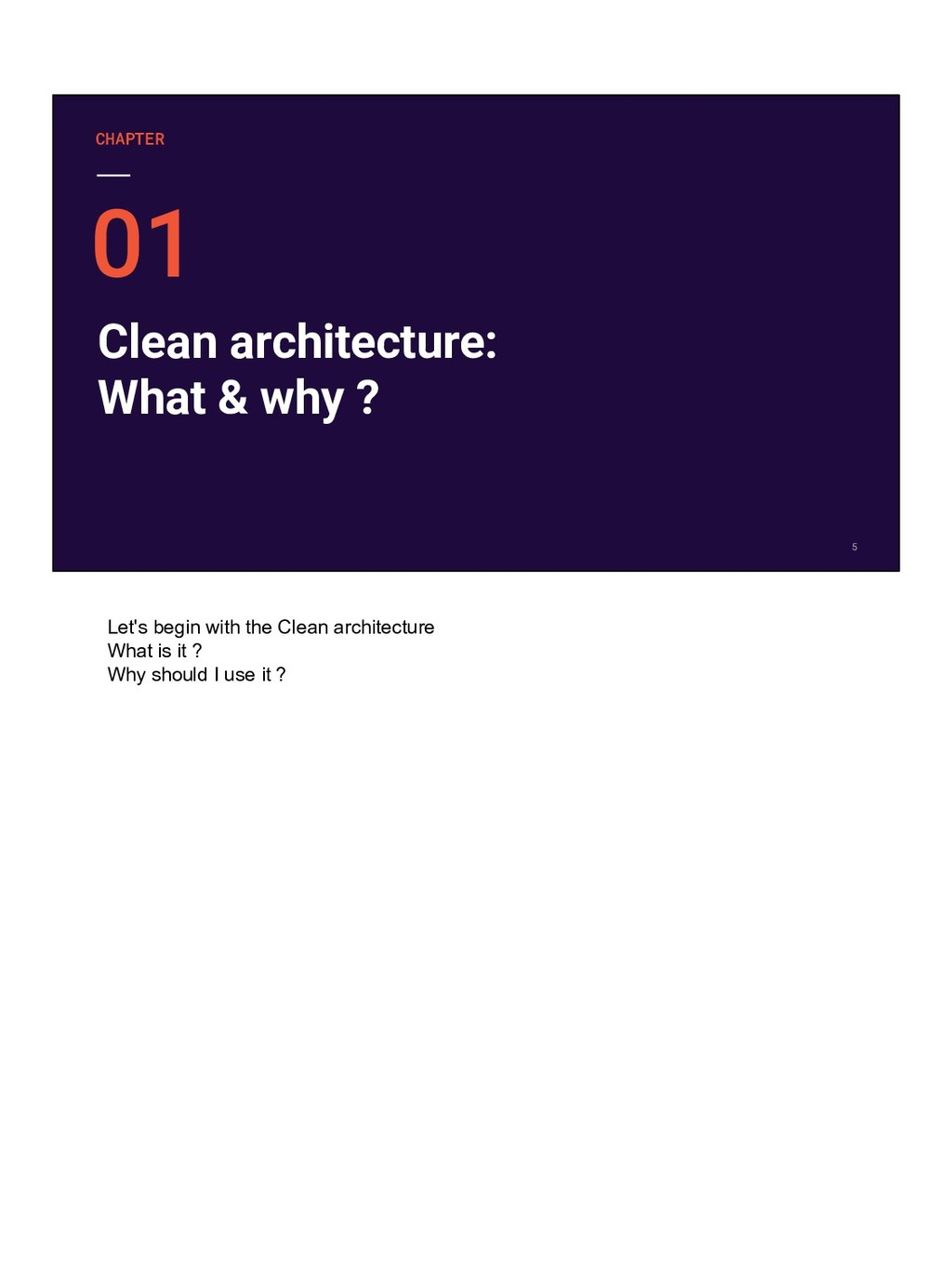 Clean architecture: What & why ? CHAPTER Let's ...