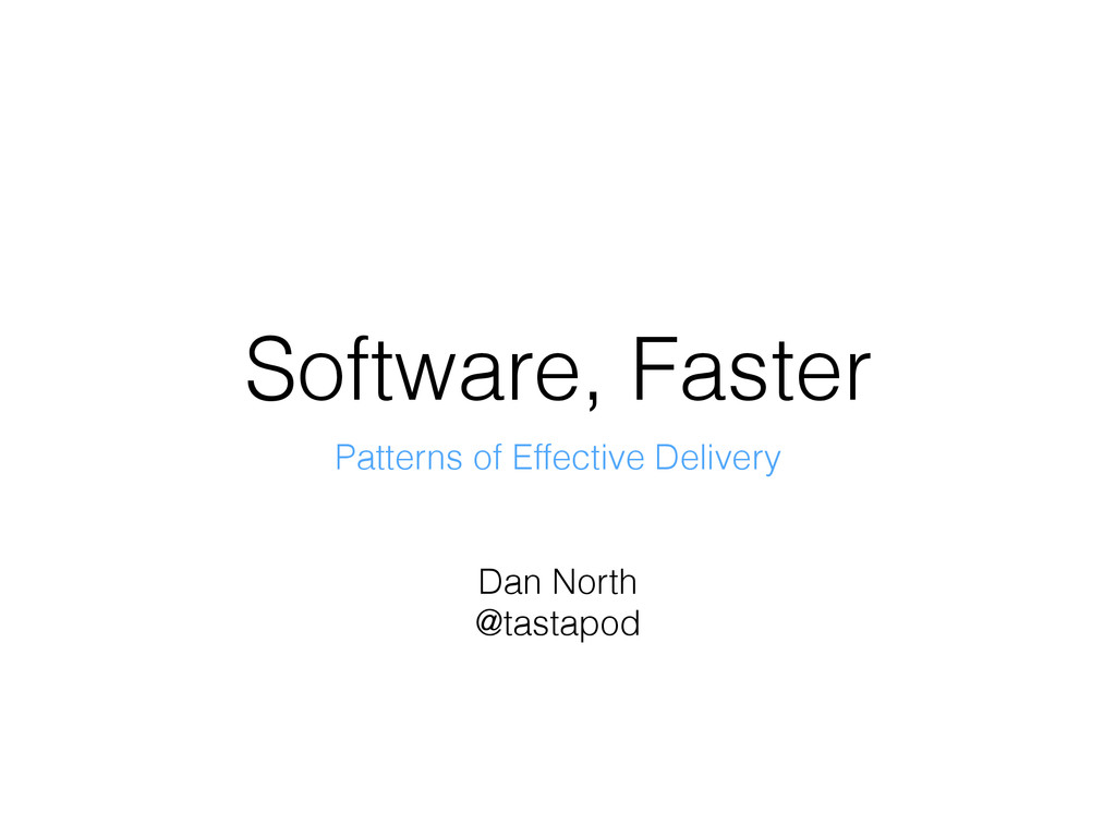 Software, Faster Patterns of Effective Delivery...