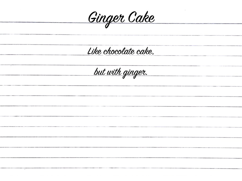 Like chocolate cake, but with ginger. Ginger Ca...