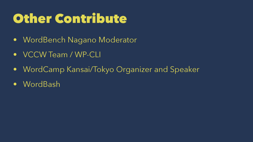 Other Contribute • WordBench Nagano Moderator •...