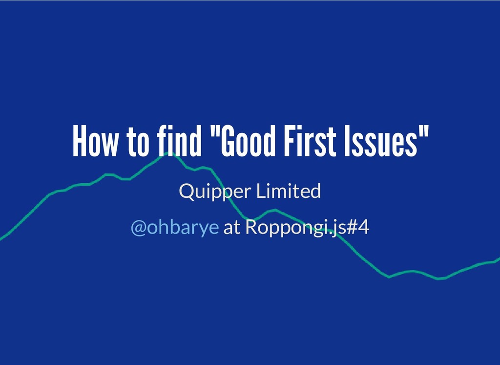 """How to find """"Good First Issues"""" How to find """"Go..."""