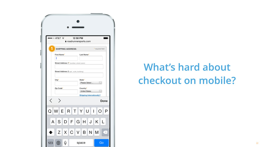 What's hard about checkout on mobile? 22