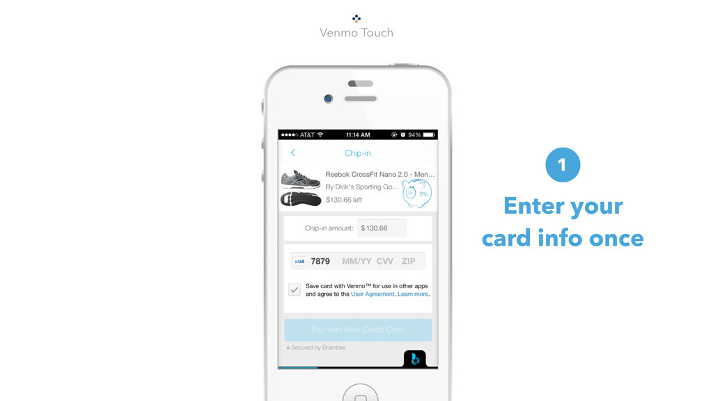 Venmo Touch Enter your card info once 1