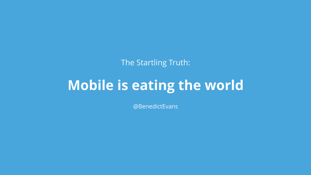 @BenedictEvans Mobile is eating the world The S...
