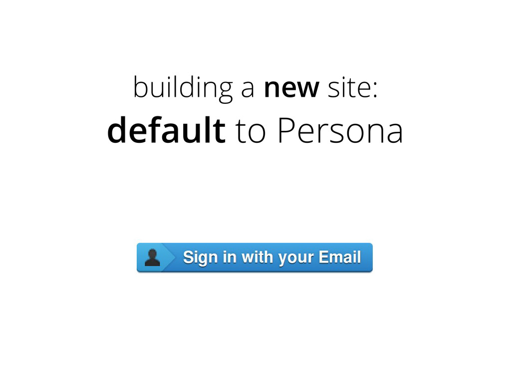 building a new site: default to Persona