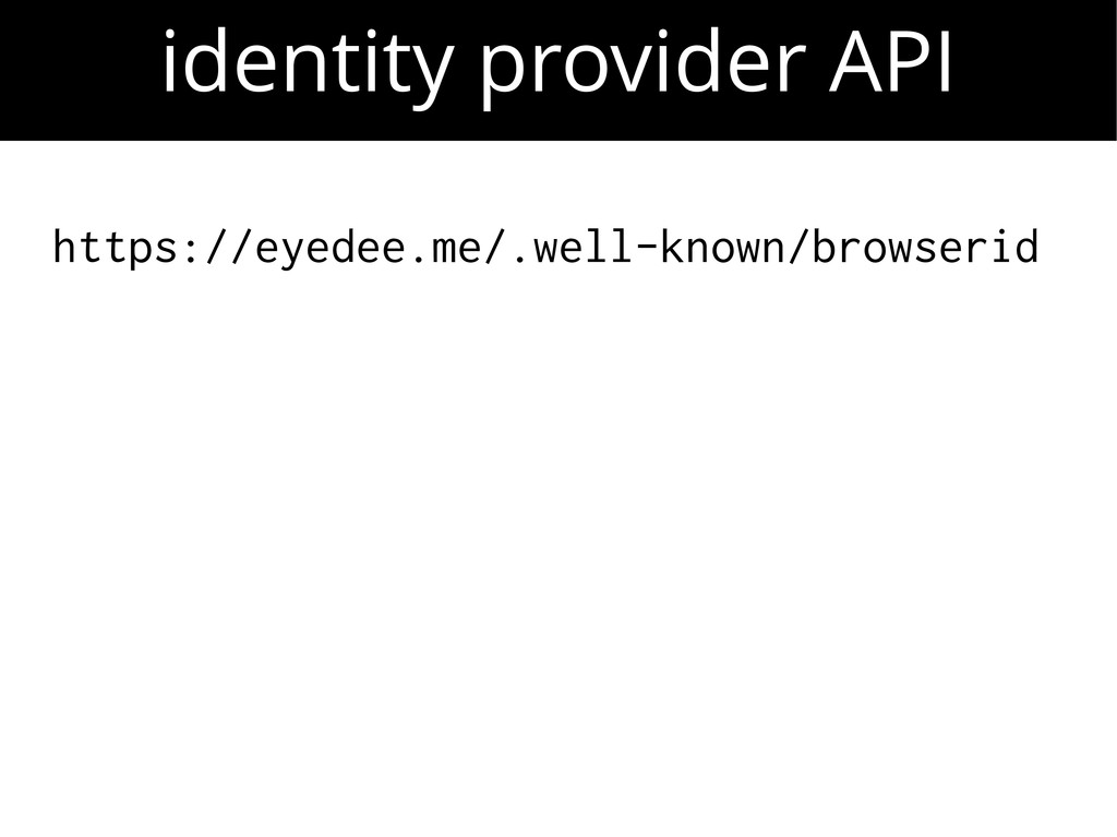 identity provider API https://eyedee.me/.well-k...